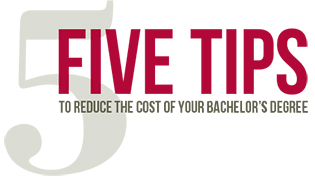 Five Tips to Reduce The Cost of Your Bachelor's Degree
