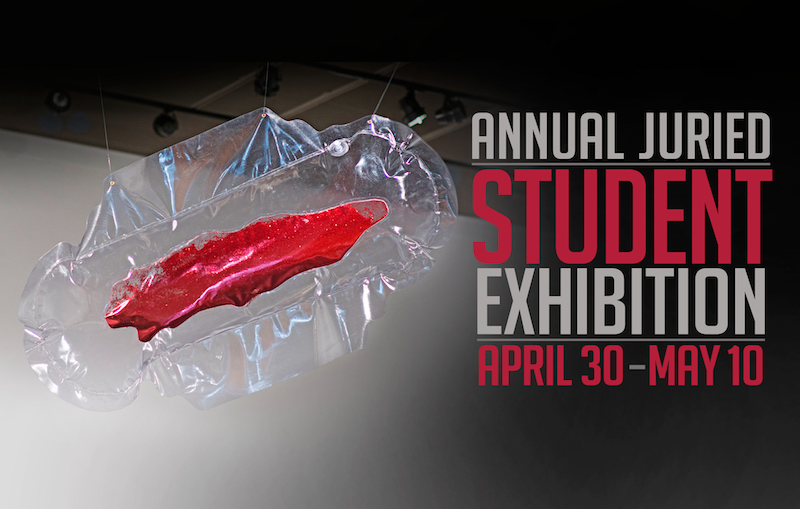 An event poster for the annual juried student exhibition in May 2019
